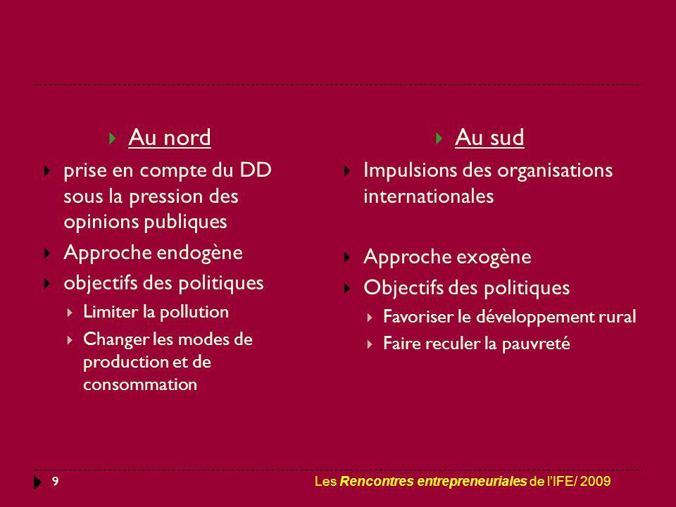 9  Au nord  prise en compte du DD sous la pression des opinions publiques  Approche endogène  objectifs des politiques  Limiter la pollution  Ch