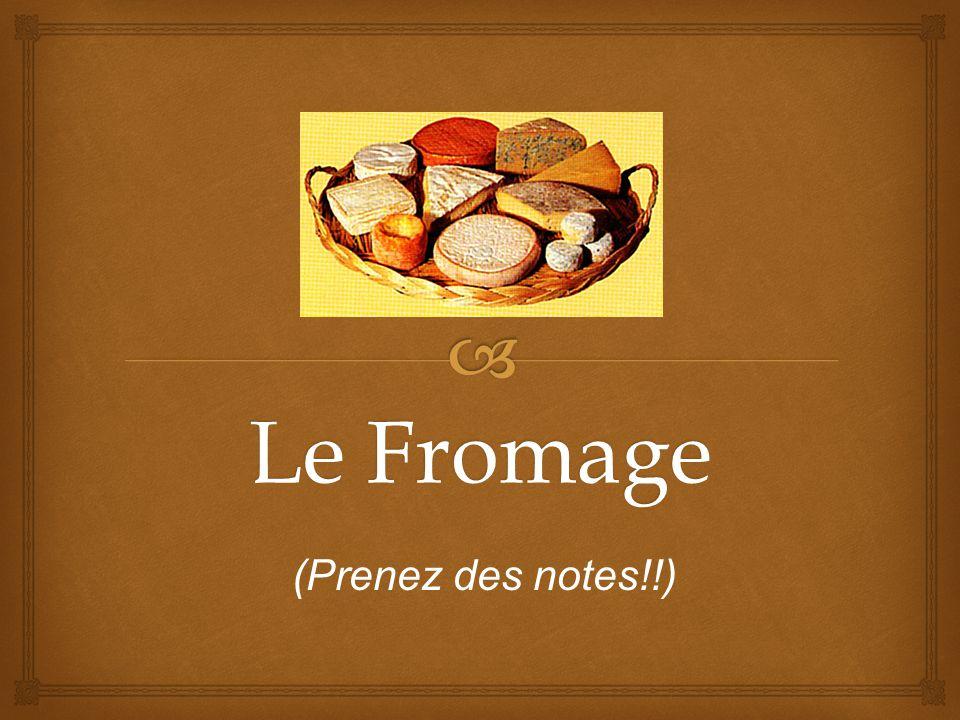   Il y a plus de 365 variétés de fromage en France.
