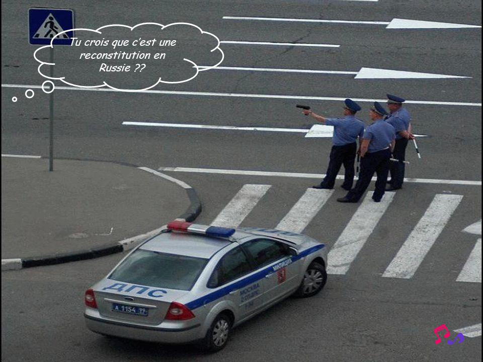 Tu crois que c'est une reconstitution en Russie ??