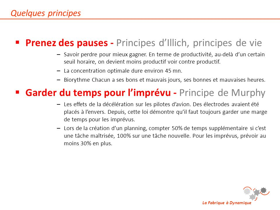La Fabrique à Dynamique  Prenez des pauses - Principes d'Illich, principes de vie – Savoir perdre pour mieux gagner. En terme de productivité, au-del