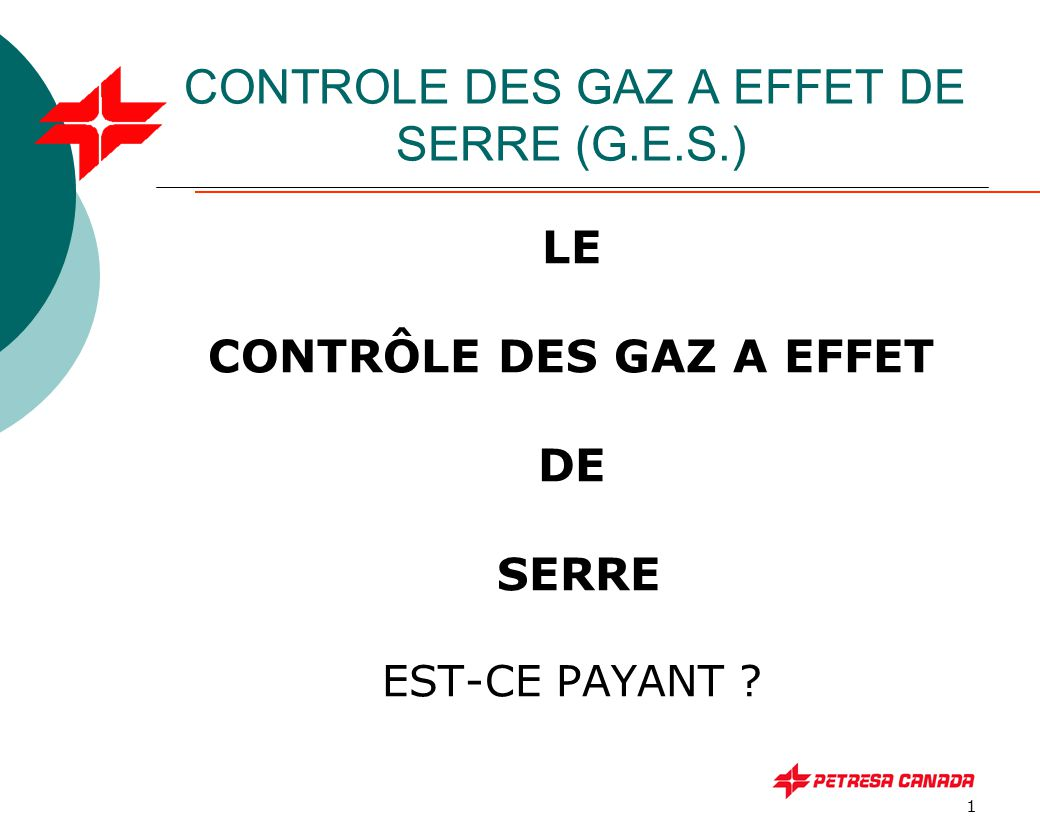 1 CONTROLE DES GAZ A EFFET DE SERRE (G.E.S.) LE CONTRÔLE DES GAZ A EFFET DE SERRE EST-CE PAYANT ?