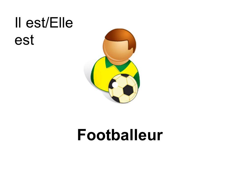 Footballeur Il est/Elle est