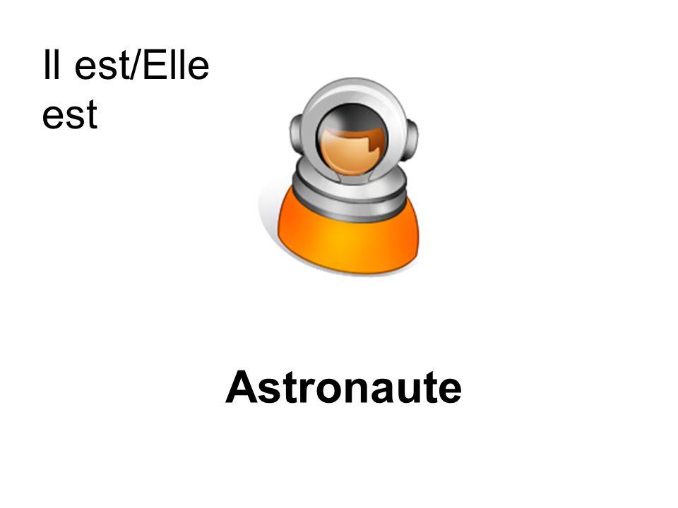 Astronaute Il est/Elle est