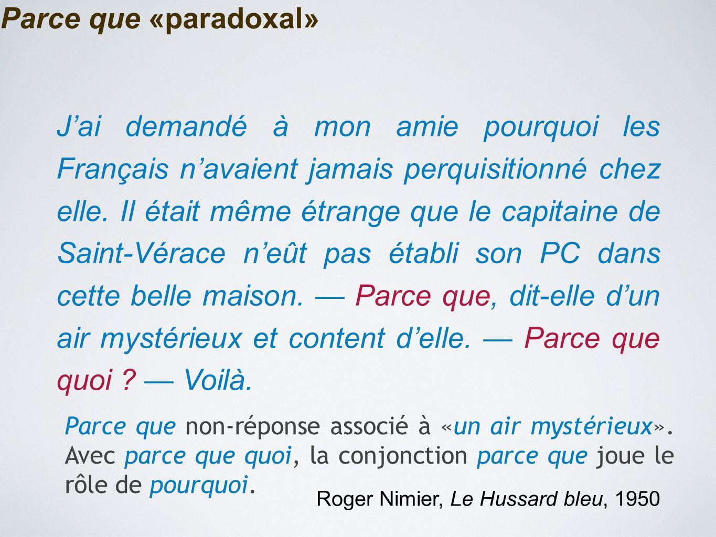 Parce que «paradoxal» J'ai demandé à mon amie pourquoi les Français n'avaient jamais perquisitionné chez elle. Il était même étrange que le capitaine
