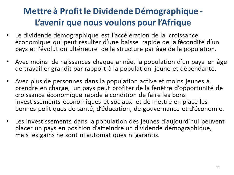 Mettre à Profit le Dividende Démographique - L'avenir que nous voulons pour l'Afrique Le dividende démographique est l'accélération de la croissance é