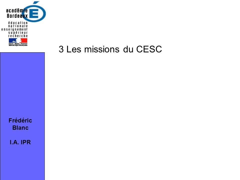 Frédéric Blanc I.A. IPR 3 Les missions du CESC