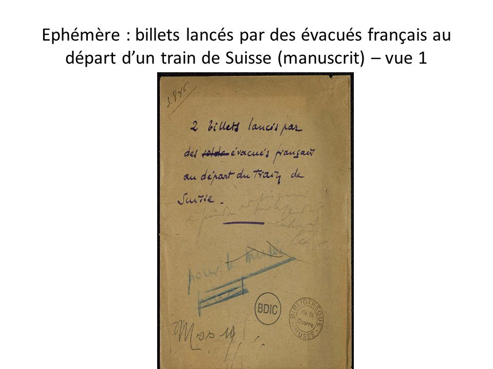Ephémère : billets lancés par des évacués français au départ d'un train de Suisse (manuscrit) – vue 1 Céline Lèbre (BDIC) - Bibliothèque de l EPFL, 3 juin 2014