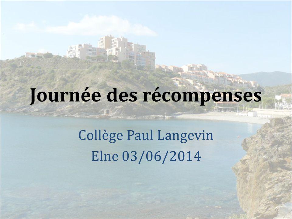 Journée des récompenses Collège Paul Langevin Elne 03/06/2014