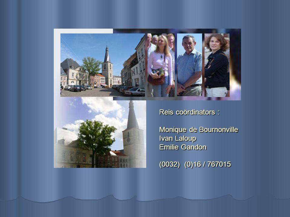 Reis coördinators : Monique de Bournonville Ivan Laloup Emilie Gandon (0032) (0)16 / 767015.