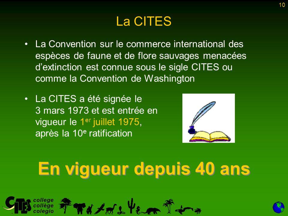 10 La CITES La Convention sur le commerce international des espèces de faune et de flore sauvages menacées d'extinction est connue sous le sigle CITES