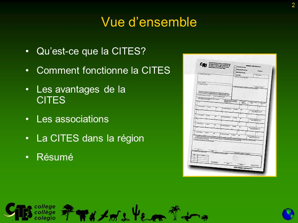 2 Vue d'ensemble Qu'est-ce que la CITES? Comment fonctionne la CITES Les avantages de la CITES Les associations La CITES dans la région Résumé
