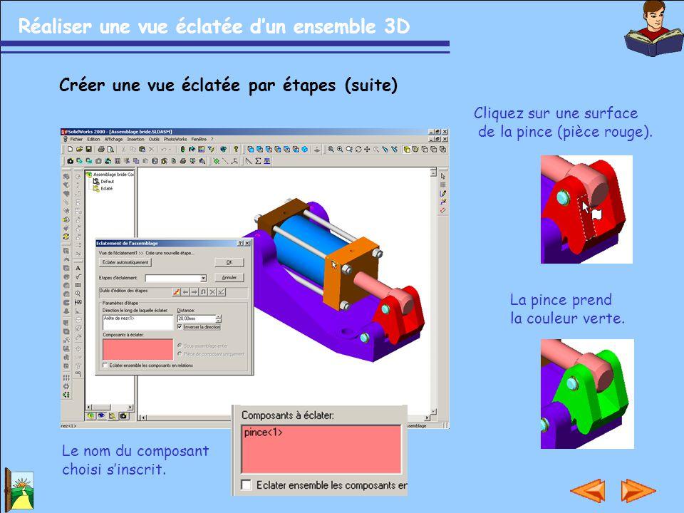 Réaliser une vue éclatée d'un ensemble 3D Créer une vue éclatée par étapes (suite) Cliquez sur une surface de la pince (pièce rouge). La pince prend l