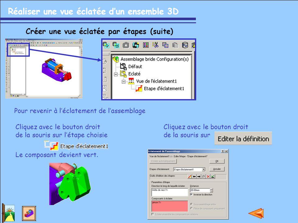 Réaliser une vue éclatée d'un ensemble 3D Créer une vue éclatée par étapes (suite) Pour revenir à l'éclatement de l'assemblage Cliquez avec le bouton