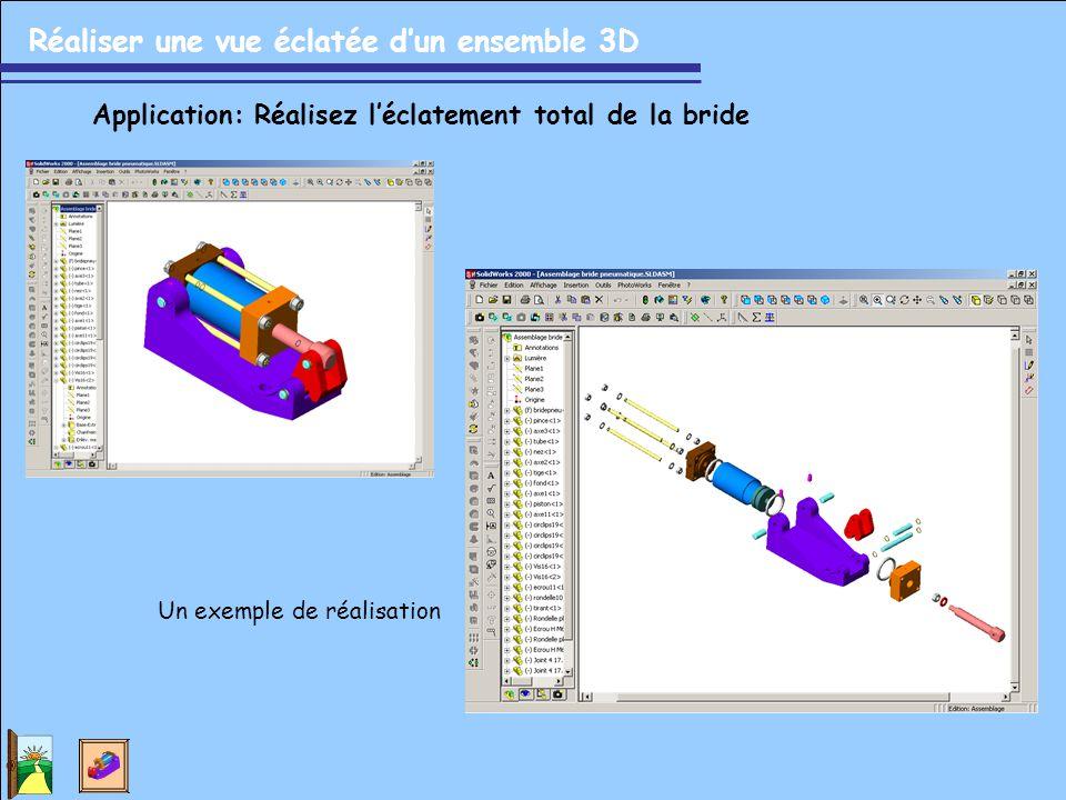 Réaliser une vue éclatée d'un ensemble 3D Application: Réalisez l'éclatement total de la bride Un exemple de réalisation