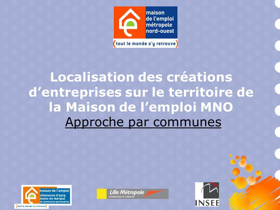 Localisation des créations d'entreprises sur le territoire de la Maison de l'emploi MNO Approche par communes