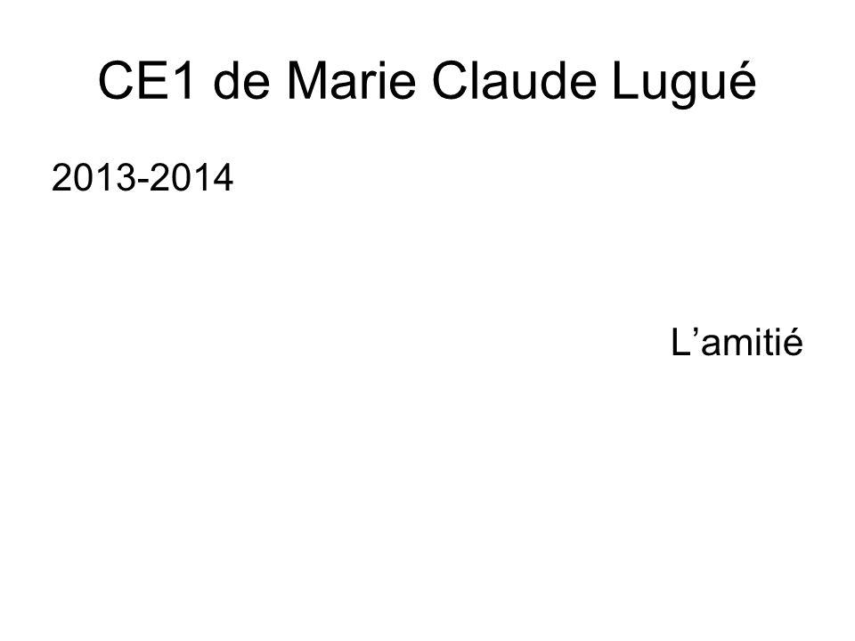 CE1 de Marie Claude Lugué 2013-2014 L'amitié