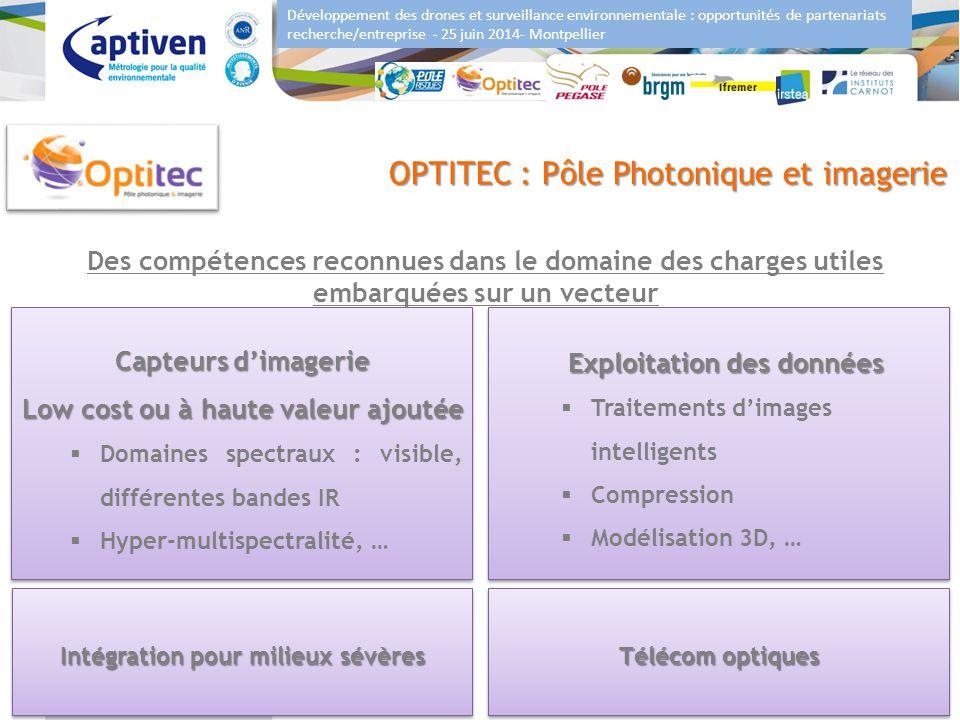 Développement des drones et surveillance environnementale : opportunités de partenariats recherche/entreprise - 25 juin 2014- Montpellier 7 OPTITEC :