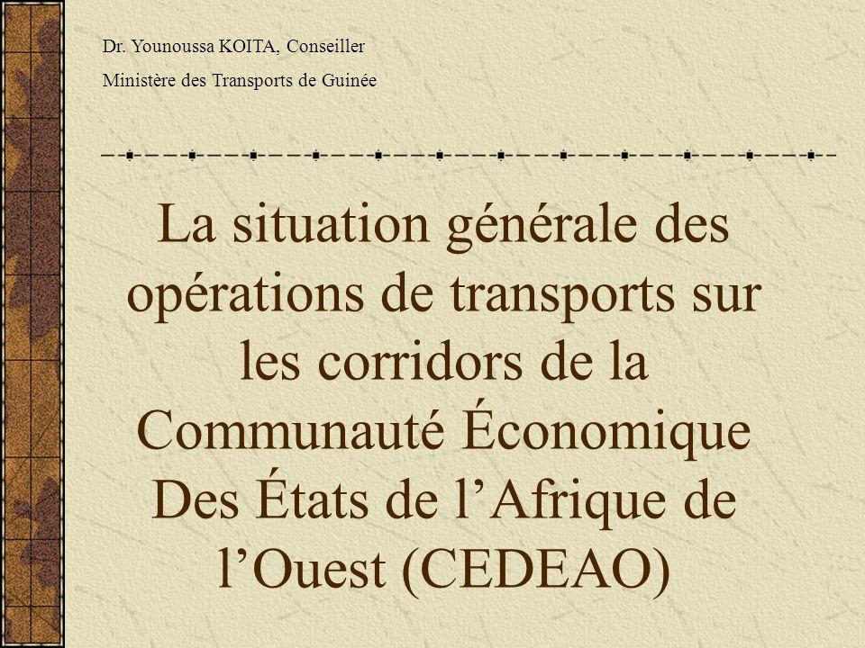 La situation générale des opérations de transports sur les corridors de la Communauté Économique Des États de l'Afrique de l'Ouest (CEDEAO) Dr.