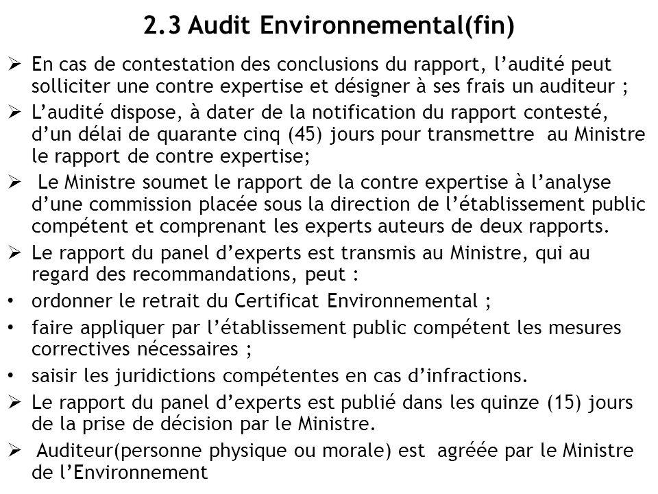 2.3 Audit Environnemental(fin)  En cas de contestation des conclusions du rapport, l'audité peut solliciter une contre expertise et désigner à ses fr