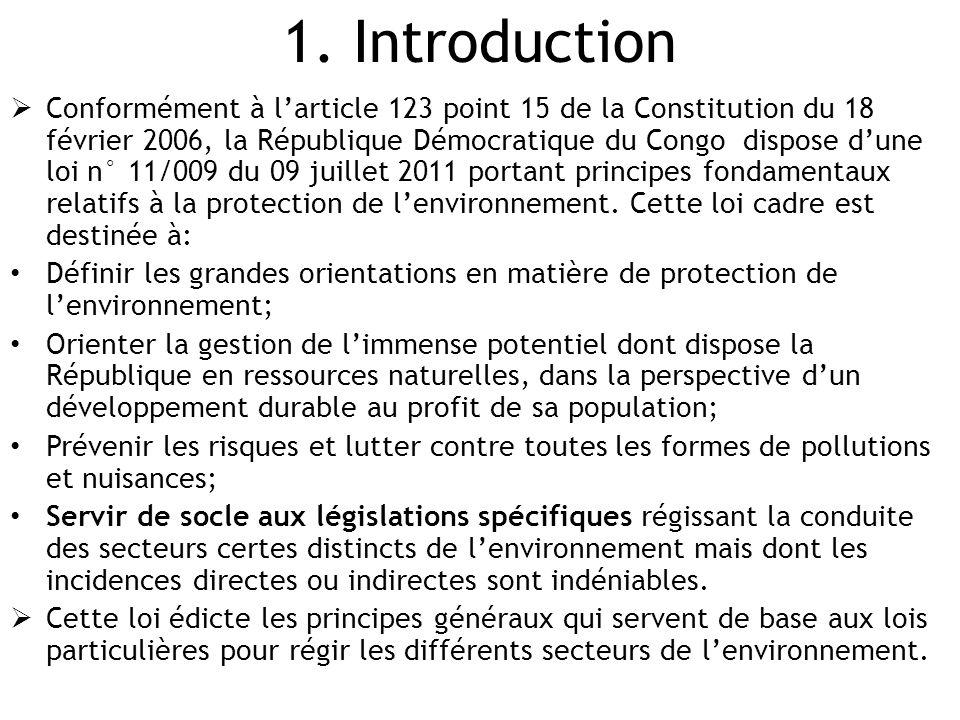 1. Introduction  Conformément à l'article 123 point 15 de la Constitution du 18 février 2006, la République Démocratique du Congo dispose d'une loi n