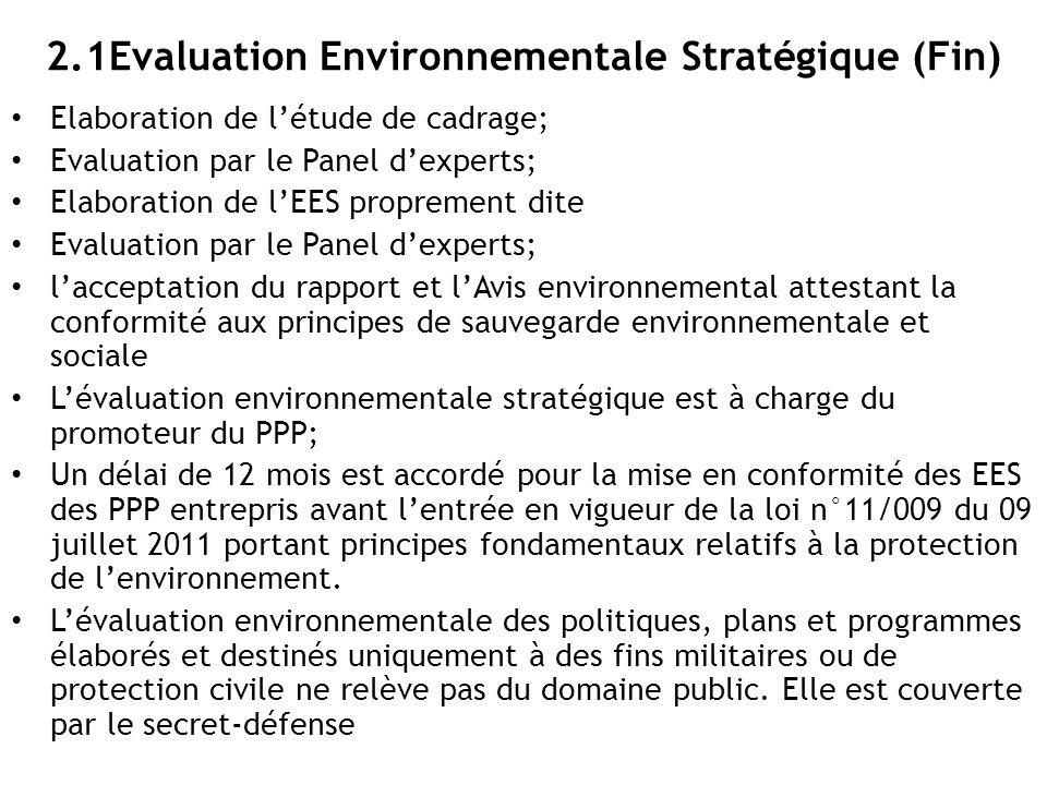 2.1Evaluation Environnementale Stratégique (Fin) Elaboration de l'étude de cadrage; Evaluation par le Panel d'experts; Elaboration de l'EES proprement