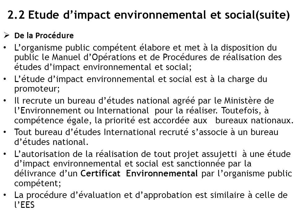 2.2 Etude d'impact environnemental et social(suite)  De la Procédure L'organisme public compétent élabore et met à la disposition du public le Manuel