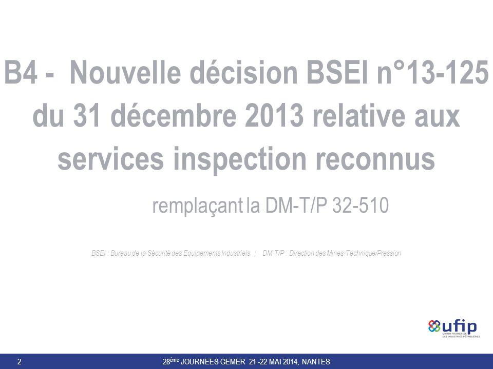 3 DECISION BSEI n° 13-125 - CONTENU  Décision relative aux services d'inspection reconnus: signée par l'adjoint du DGPR le 31 décembre 2013; 5 Titres / 26 articles (dizaine de pages)  suivie de l'ANNEXE I : Exigences complémentaires pour la reconnaissance d'un service d'inspection; précise et complète la norme NF EN ISO/CEI 17020 d'octobre 2012, structurée en 8 chapitres sous-divisés en de très nombreux sous-paragraphes + 2 annexes non applicables (douzaine de pages)  suivie de l'ANNEXE II : Modèle de fiche d'information sur un événement significatif (2 pages)  suivie de l'ANNEXE III : Tableau d'activité d'un SIR (1 page) L'article 25 précise les 11 documents abrogés : au 1/1/2014 (2 DM-T/P et 6 BSEI), au 1/1/2015 (1 BSEI) et au 1/1/2019 (2 DM-T/P) LA DECISION BSEI n°13-125 EST DONC VOUEE A DEVENIR UN DOCUMENT DE REFERENCE POUR LA FORMATION REGLEMENTAIRE D'UN SIR.
