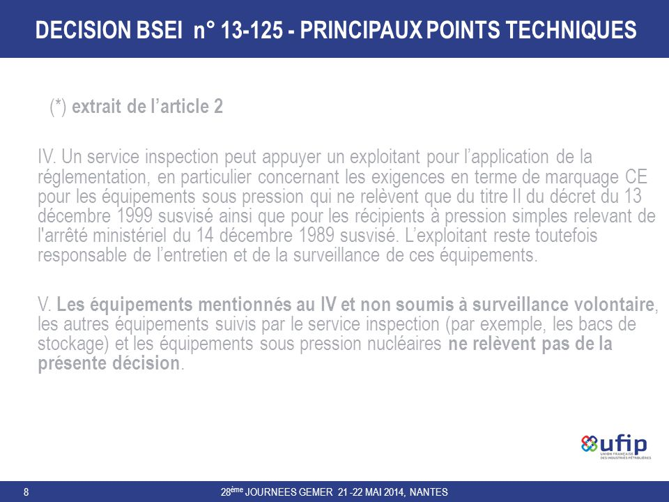 DECISION BSEI n° 13-125 - PRINCIPAUX POINTS TECHNIQUES 28 ème JOURNEES GEMER 21 -22 MAI 2014, NANTES8 (*) extrait de l'article 2 IV. Un service inspec