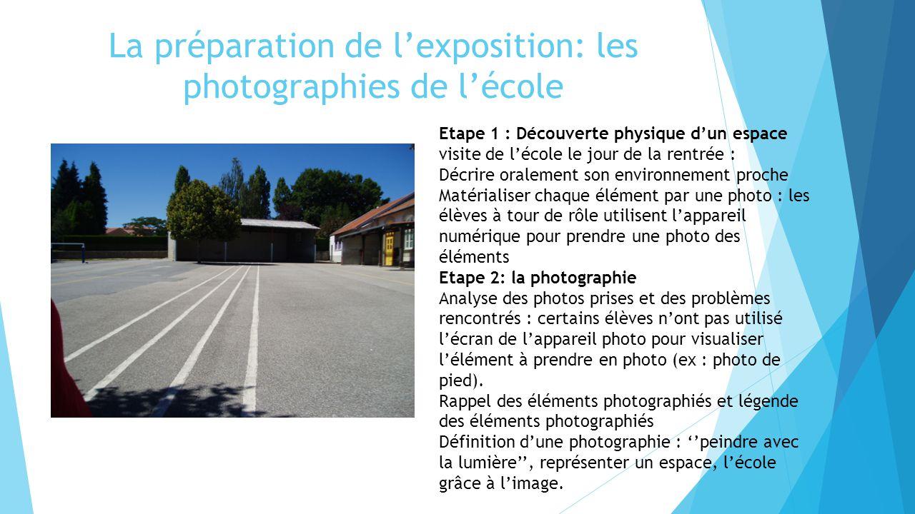 La préparation de l'exposition: les photographies de l'école Etape 1 : Découverte physique d'un espace visite de l'école le jour de la rentrée : Décri