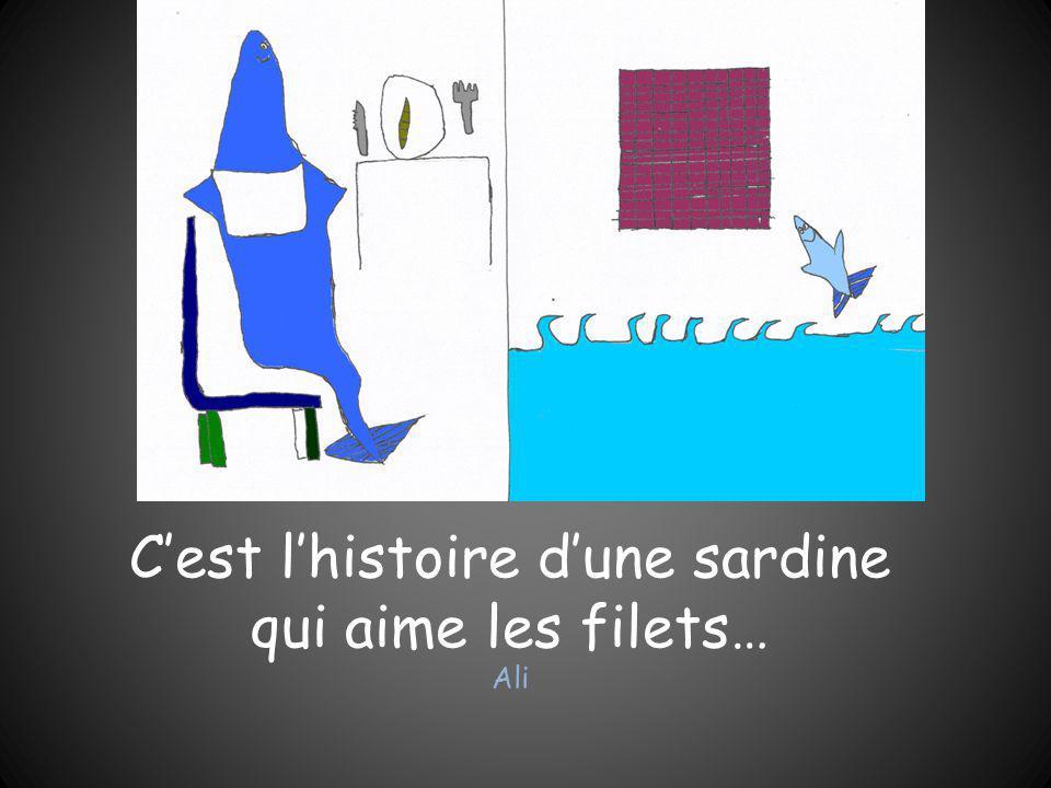 C'est l'histoire d'une sardine qui aime les filets… Ali