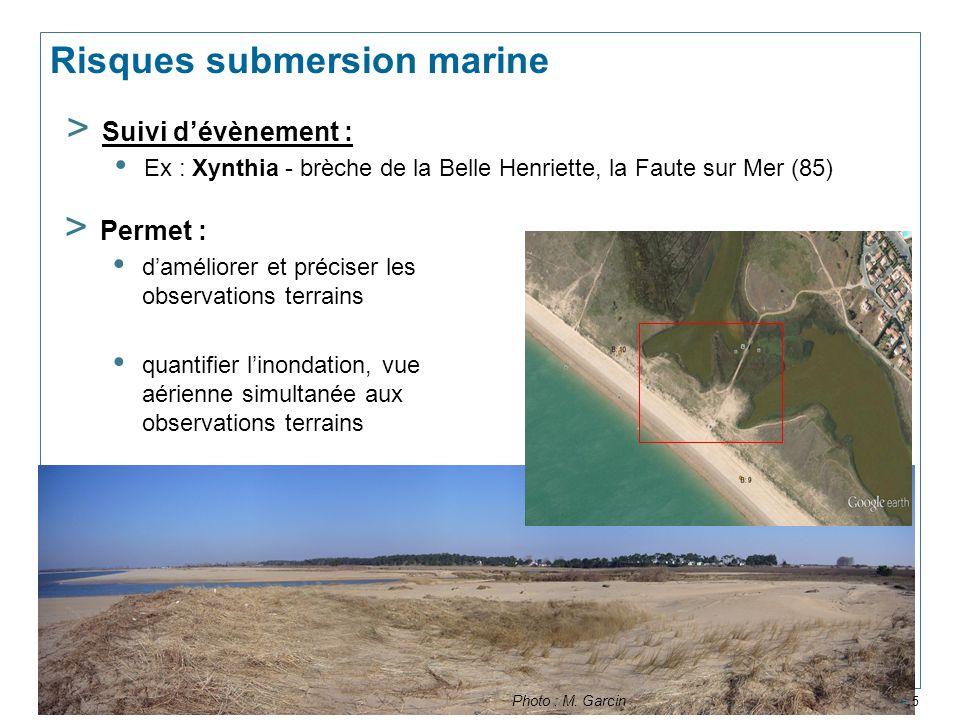 Risques submersion marine > 5 > Suivi d'évènement : Ex : Xynthia - brèche de la Belle Henriette, la Faute sur Mer (85) > Permet : d'améliorer et préci
