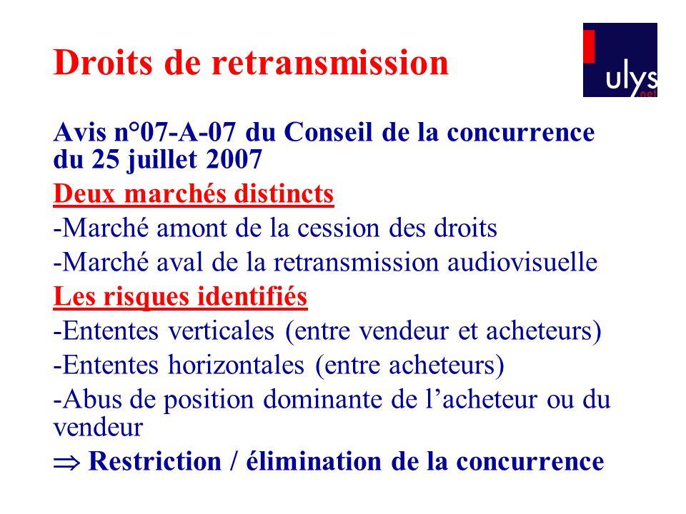 Avis n°07-A-07 du Conseil de la concurrence du 25 juillet 2007 Deux marchés distincts -Marché amont de la cession des droits -Marché aval de la retran
