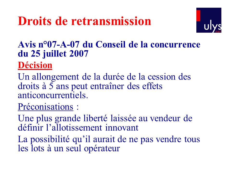 Avis n°07-A-07 du Conseil de la concurrence du 25 juillet 2007 Décision Un allongement de la durée de la cession des droits à 5 ans peut entraîner des