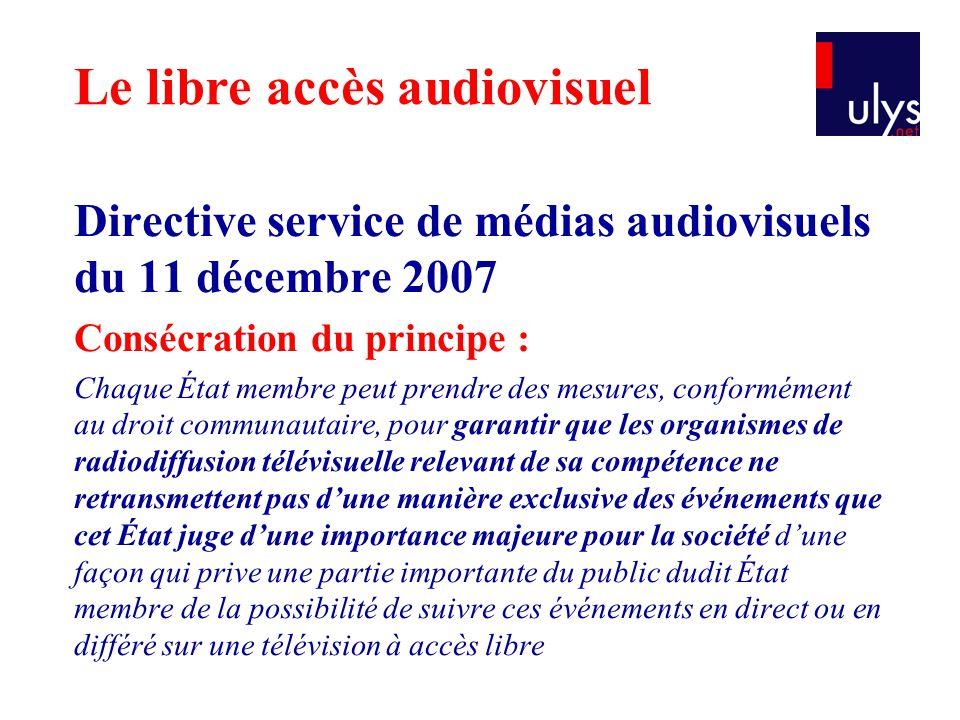 Directive service de médias audiovisuels du 11 décembre 2007 Consécration du principe : Chaque État membre peut prendre des mesures, conformément au d