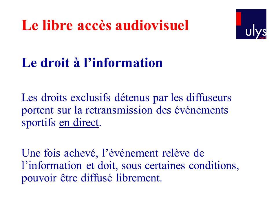 Le droit à l'information Les droits exclusifs détenus par les diffuseurs portent sur la retransmission des événements sportifs en direct. Une fois ach