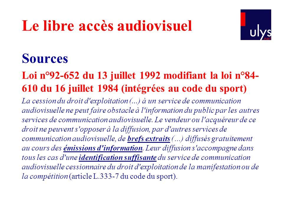 Sources Loi n°92-652 du 13 juillet 1992 modifiant la loi n°84- 610 du 16 juillet 1984 (intégrées au code du sport) La cession du droit d'exploitation