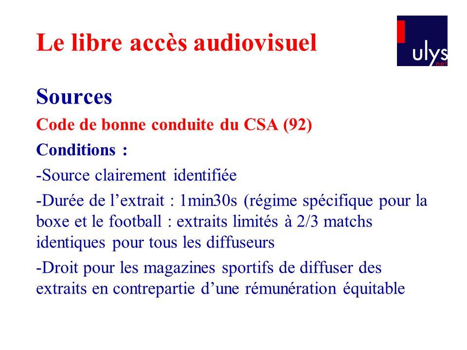 Sources Code de bonne conduite du CSA (92) Conditions : -Source clairement identifiée -Durée de l'extrait : 1min30s (régime spécifique pour la boxe et