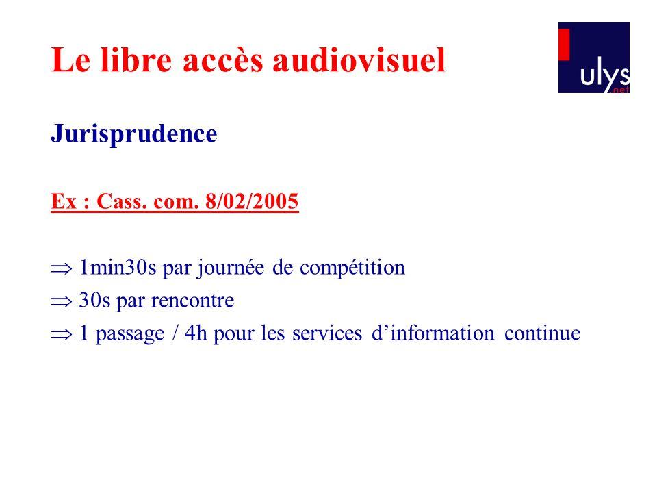 Jurisprudence Ex : Cass. com. 8/02/2005  1min30s par journée de compétition  30s par rencontre  1 passage / 4h pour les services d'information cont