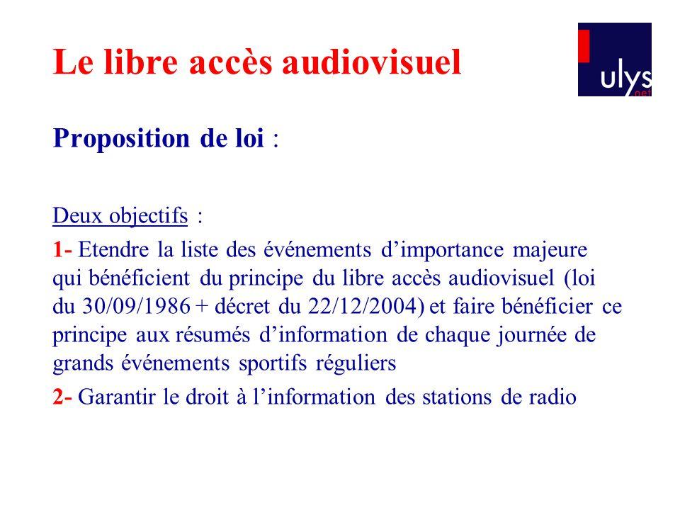 Proposition de loi : Deux objectifs : 1- Etendre la liste des événements d'importance majeure qui bénéficient du principe du libre accès audiovisuel (