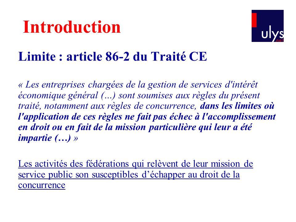 Limite : article 86-2 du Traité CE « Les entreprises chargées de la gestion de services d'intérêt économique général (…) sont soumises aux règles du p