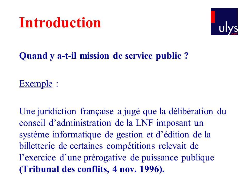 Quand y a-t-il mission de service public ? Exemple : Une juridiction française a jugé que la délibération du conseil d'administration de la LNF imposa