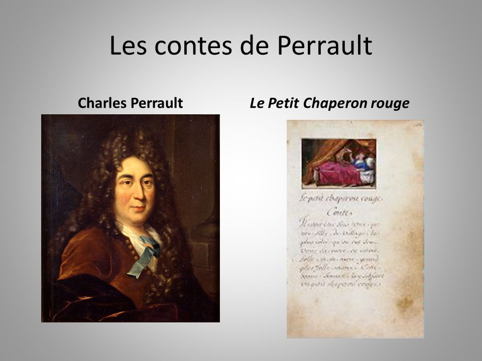 Les contes de Perrault Charles PerraultLe Petit Chaperon rouge
