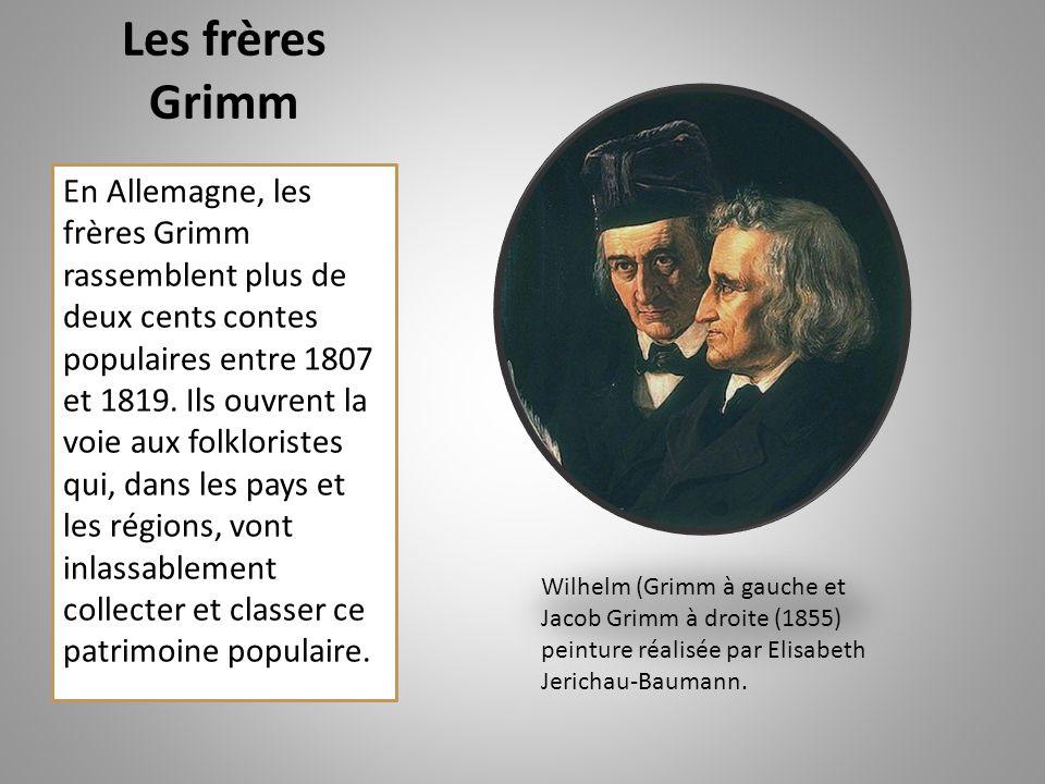 Les frères Grimm En Allemagne, les frères Grimm rassemblent plus de deux cents contes populaires entre 1807 et 1819.