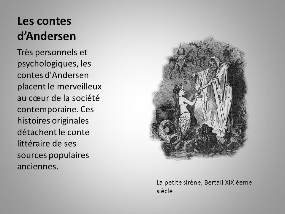 Les contes d'Andersen Très personnels et psychologiques, les contes d Andersen placent le merveilleux au cœur de la société contemporaine.
