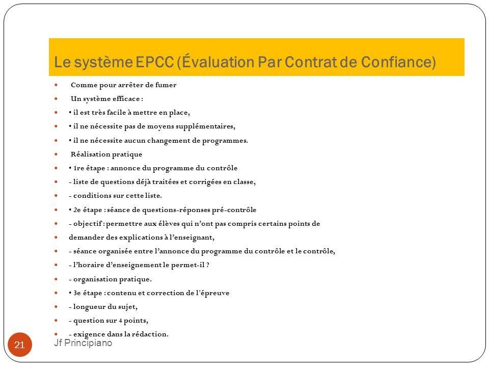 Le système EPCC (Évaluation Par Contrat de Confiance) Comme pour arrêter de fumer Un système efficace : il est très facile à mettre en place, il ne né