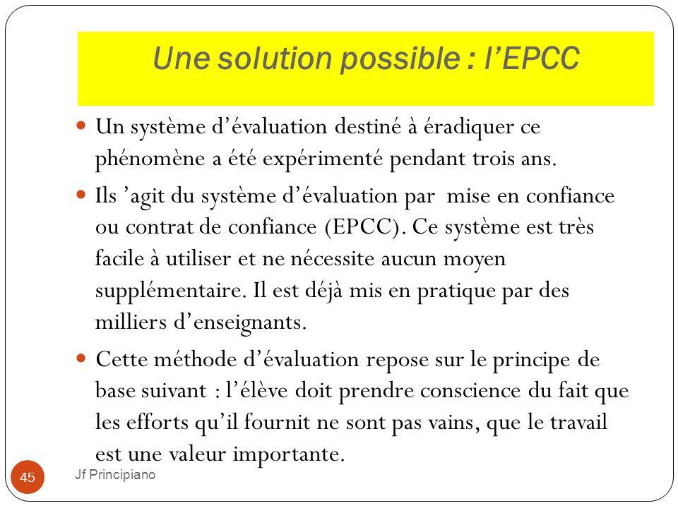 Une solution possible : l'EPCC Jf Principiano 45 Un système d'évaluation destiné à éradiquer ce phénomène a été expérimenté pendant trois ans. Ils 'ag