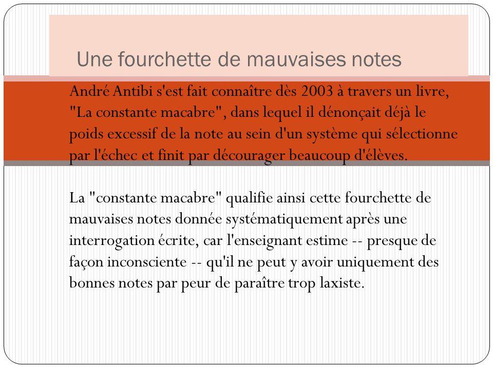 Une fourchette de mauvaises notes André Antibi s'est fait connaître dès 2003 à travers un livre,