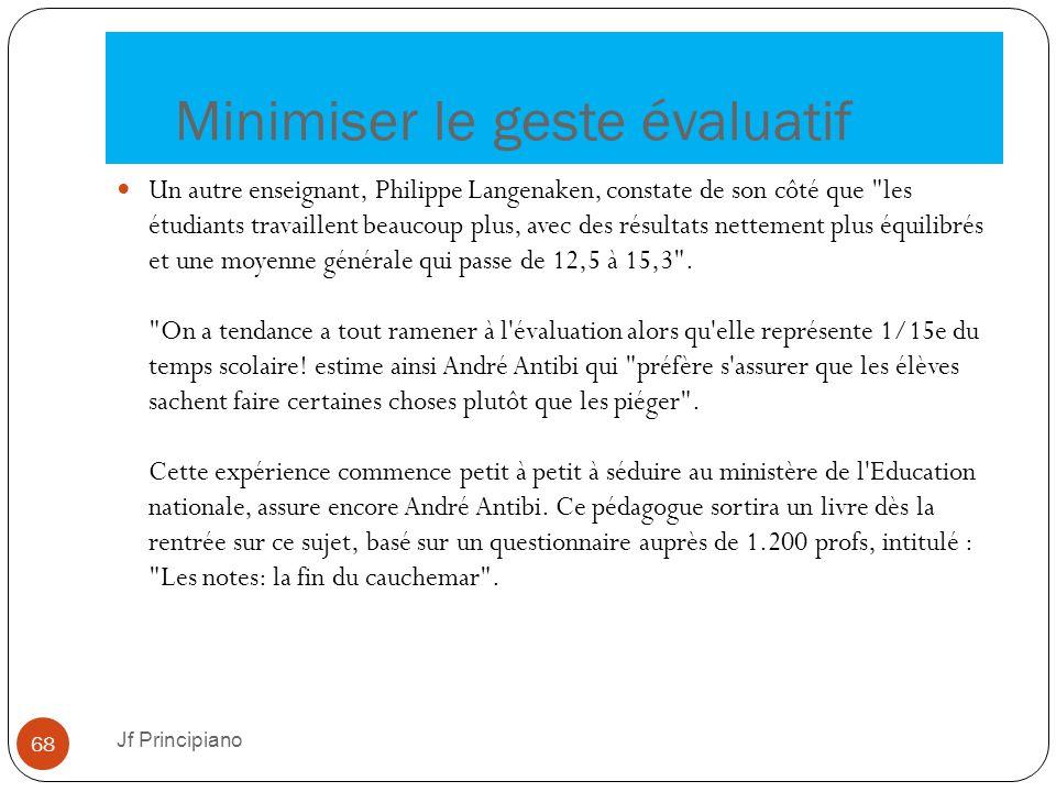 Minimiser le geste évaluatif Un autre enseignant, Philippe Langenaken, constate de son côté que