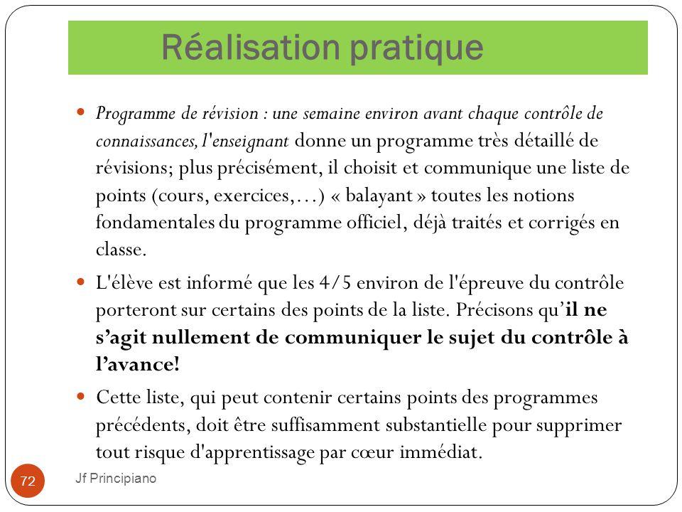 Réalisation pratique Programme de révision : une semaine environ avant chaque contrôle de connaissances, l'enseignant donne un programme très détaillé