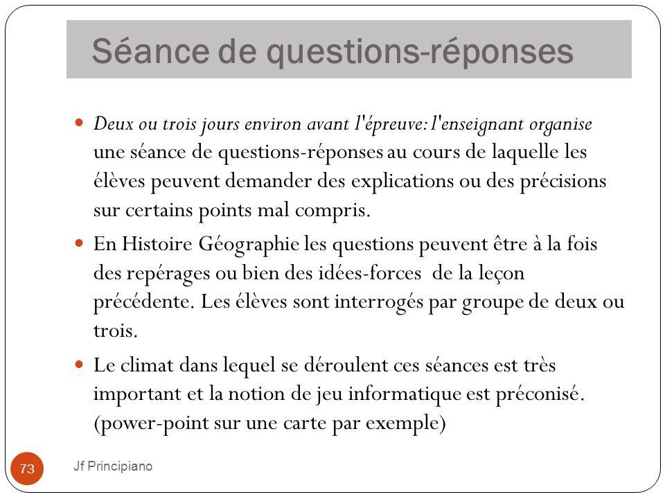 Séance de questions-réponses Deux ou trois jours environ avant l'épreuve: l'enseignant organise une séance de questions-réponses au cours de laquelle